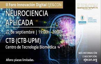 """El día 22 de septiembre a las 19:00h., EJE&CON celebrará su II Foro Innovación Digital en el Centro de Tecnología Biomédica, bajo el título """"Neurociencia aplicada""""."""